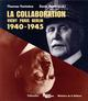 LA COLLABORATION 1940 1945 VICHY PARIS BERLIN